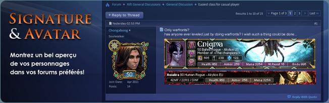 Signature de personnage pour Rift: Montrez un bel aperçu de vos personnages dans vos forums préférés avec vos signatures et avatars dynamiques.